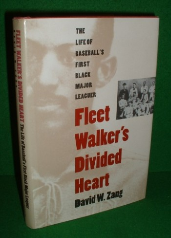 Image for FLEET WALKER'S DIVIDED HEART  The Life of Baseball's First Black Major Leaguer [ 1880's - Moses Fleet Walker ]