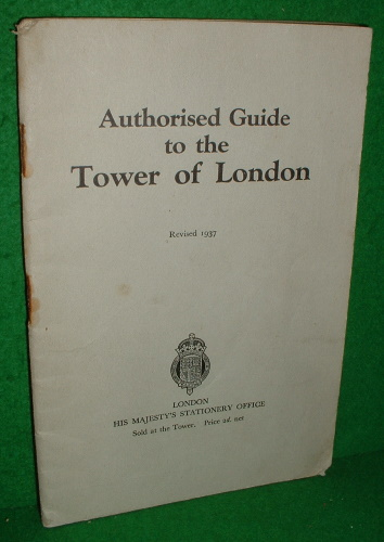 Image for AUTHORISED GUIDE TO THE TOWER OF LONDON  Revised 1937