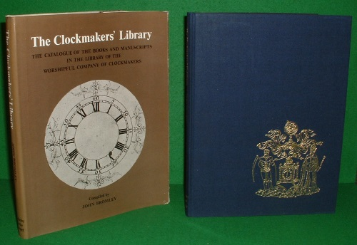 Image for THE CLOCKMAKER'S LIBRARY The Catalogue of the Books and Manuscripts in the Library of the Worshipful Company of Clockmakers
