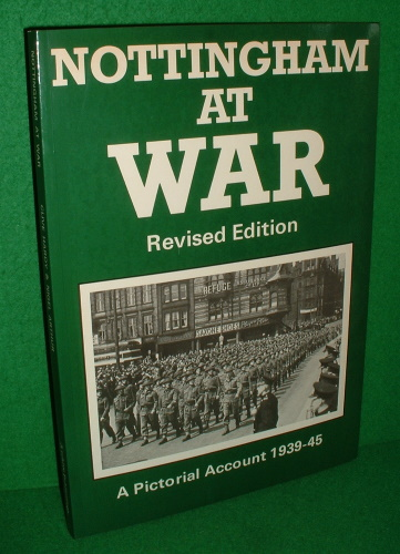 Image for NOTTINGHAM AT WAR  REVISED EDITION  A Pictorial Account 1939-45