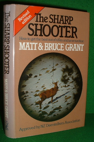 Image for THE SHARP SHOOTER , How to Get the Best Out of Rifles and Ammunition , Revised Edition Approved By NZ Deerstalkers Association