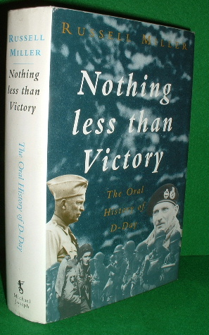 Nothing Less Than Victory The Oral History Of D Day