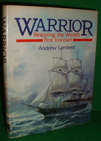 Image for WARRIOR Restoring the World's First Ironclad , Warship