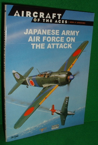 Image for AIRCRAFT OF THE ACES: MEN AND LEGENDS JAPANESE ARMY AIR FORCE ON THE ATTACK