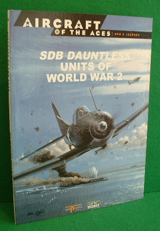 Image for SDB DAUNTLESS UNITS Of WORLD WAR 2 AIRCRAFT OF THE ACES Men and Legends