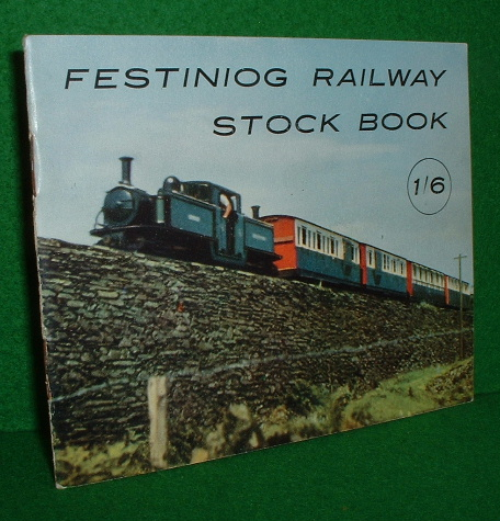 Image for FESTINIOG RAILWAY STOCK BOOK of Locomotives Carriages & Wagons  1962