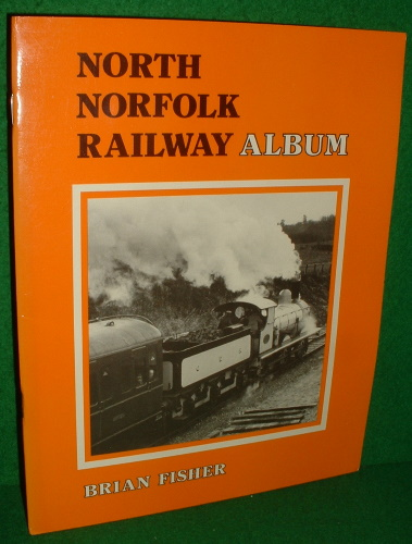 Image for NORTH NORFOLK RAILWAY ALBUM 46 Photographs
