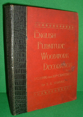 Image for ENGLISH FURNITURE, DECORATION, WOODWORK & ALLIED ARTS DURING THE LAST HALF OF THE SEVENTEENTH CENTURY, AND THE WHOLE OF THE EIGHTEENTH CENTURY, AND THE EARLIER PART OF THE NINTEENTH