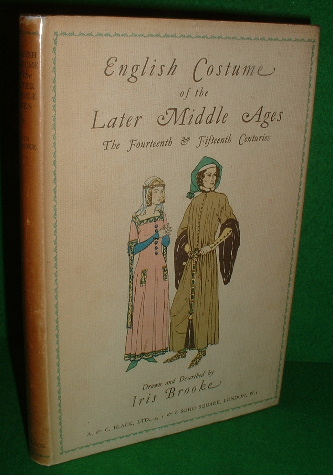 Image for ENGLISH COSTUME of the LATER MIDDLE AGES The Fourteenth & Fifteenth Centuries