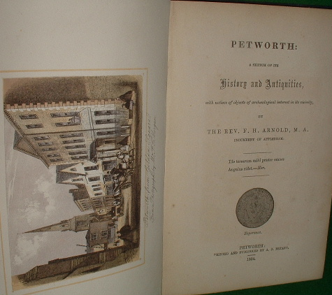 Image for PETWORTH A SKETCH OF ITS HISTORY AND ANTIQUITIES WITH NOTICES OF OBJECTS OF ARCHAEOLOGICAL INTEREST IN ITS VICINITY