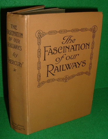 Image for THE FASCINATION OF OUR RAILWAYS  A Series of Instructive Talks for Boys  [older students ]