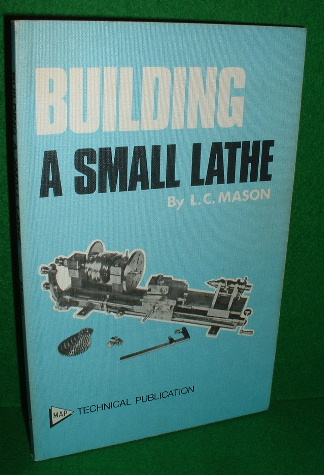 Image for BUILDING A SMALL LATHE Revised edition MAP Technical Publication
