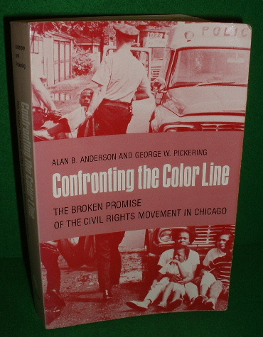 Image for CONFRONTING THE COLOUR LINE The Broken promise of the Civil Rights Movement in Chicago
