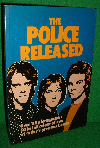 Image for THE POLICE RELEASED  Over 110 Photographs 50 in Colour Many Previousy Unpublished [One of the Great Pop Bands ; The Police]