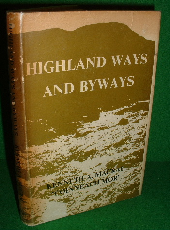 Image for HIGHLAND WAYS AND BYWAYS [ Highways in Scotland taken from Coinneach Mor ]