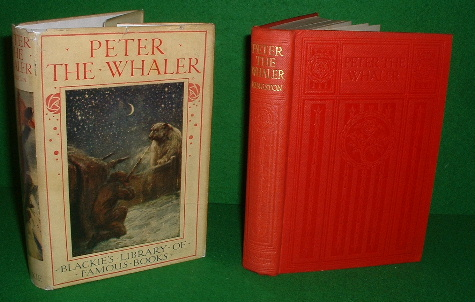 Image for PETER THE WHALER His Early Life and Adventures in the Arctic Regions [ Blackie's Library of Famous Books Series ]