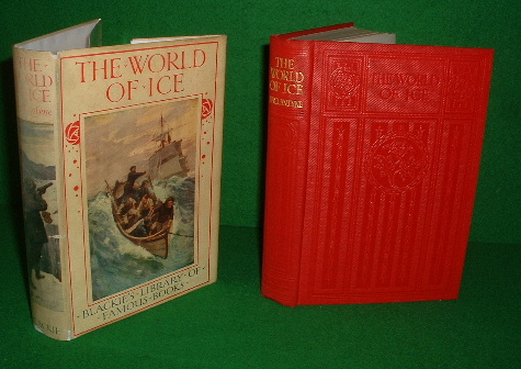 Image for THE WORLD OF ICE Or The Whaling Cruise of the Dolphin and The Adventures of Her Crew in the Polar Regions