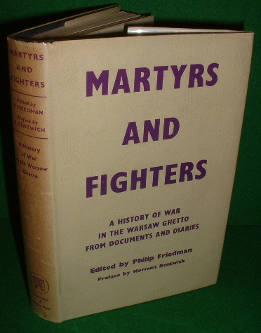 Image for MARTYRS AND FIGHTERS The Epic of the Warsaw Ghetto - A History of War in the Warsaw Ghetto from Documents & Diaries
