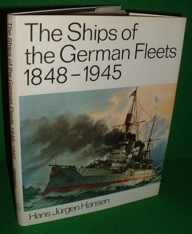 Image for THE SHIPS OF THE GERMAN FLEETS 1848 - 1945