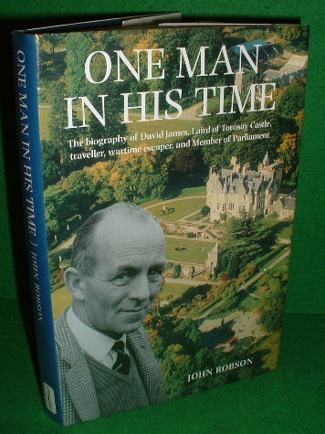 Image for ONE MAN IN HIS TIME The Biography of David James , Laird of Torosay Castle , Traveller, War-Time Escaper & Parliment Member