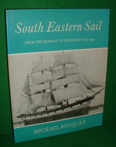 Image for SOUTH EASTERN SAIL from the MEDWAY to the THE SOLENT 1840-1940
