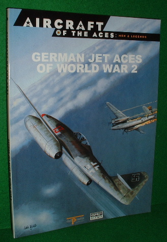 Image for GERMAN JET ACES OF WORLD WAR 2 (Aircraft Of the Aces: Men and Legends)