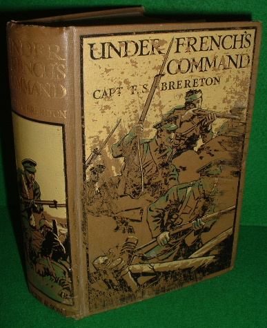 Image for UNDER FRENCH'S COMMAND A Story of the Western Front from Neuve Chapelle to Loos