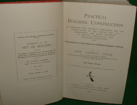 Image for PRACTICAL BUILDING CONSTRUCTION A Handbook for Students Preparing for the Examinations of the Science & Art Department, The Royal Institute of British Architects, The Surveyors' Institution etc; Designed Also as a Book of Reference for Persons Engaged in Building. 6th Revised Edition .