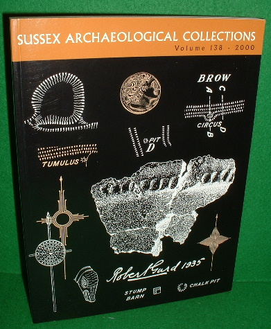 Image for SUSSEX ARCHAEOLOGICAL COLLECTIONS RELATING TO THE HISTORY AND ANTIQUITIES OF THE COUNTIES OF EAST AND WEST SUSSEX , VOLUME 138 , 2000
