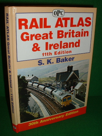 Image for RAIL ATLAS GREAT BRITAIN & IRELAND , OPC , 11th Edition 2007 , 30th Anniversary Edition