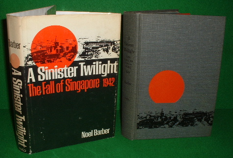 Image for A SINISTER TWILIGHT The Fall of SINGAPORE 1942 , Factual