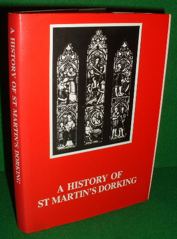 Image for A HISTORY OF THE CHURCH AND PARISH OF ST. MARTIN'S DORKING