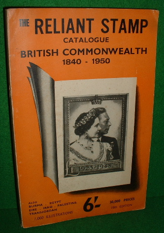 Image for THE RELIANT STAMP CATALOGUE [PRICED AND ILUSTRATED ] of the BRITISH COMMONWEALTH 1840-1950 Also BURMA, EGYPY,EIRE, IRAQ,PALESTINE, TRANSJORDAN , TENTH Edition 1950