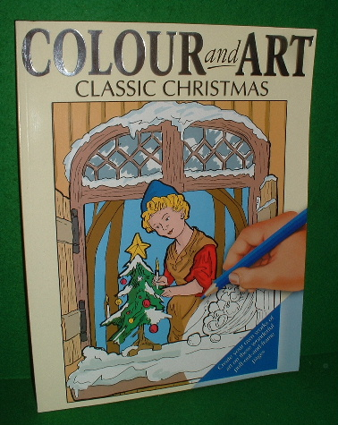 Image for COLOUR and ART CLASSIC CHRISTMAS Create Your Own Works of Art on these Wonderful Pull-Out-and-Frame Pages