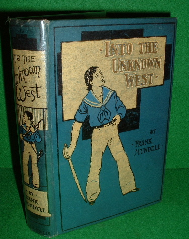 Image for INTO THE UNKNOWN WEST or The Story of Columbus