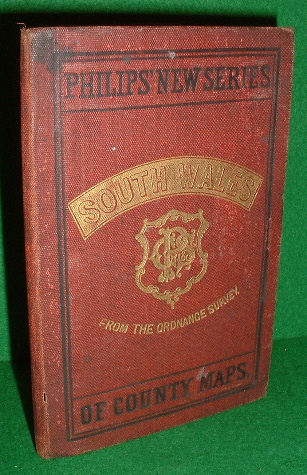 PHILIPS' COUNTY MAPS OF ENGLAND & WALES REDUCED FROM THE ORDNANCE SURVEY SOUTH WALES
