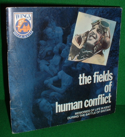 Image for THE FIELDS OF HUMAN CONFLICT  Memories of Life in Kent During the Battle of Britain , Wings Over Kent