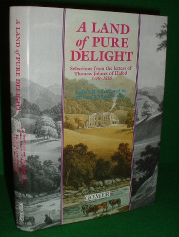 Image for A LAND OF PURE DELIGHT Selections from the Letters of Thomas Johnes of Hafod 1748 - 1816