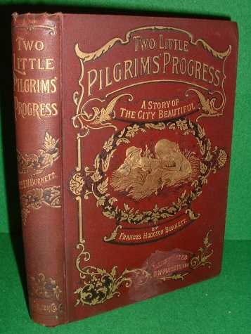 Image for TWO LITTLE PILGRIMS' PROGRESS A Story of the City Beautiful