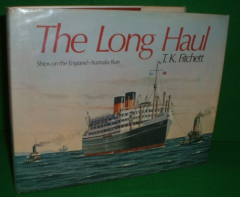 Image for THE LONG HAUL Ships on the England - Australia Run 1914 - 1977