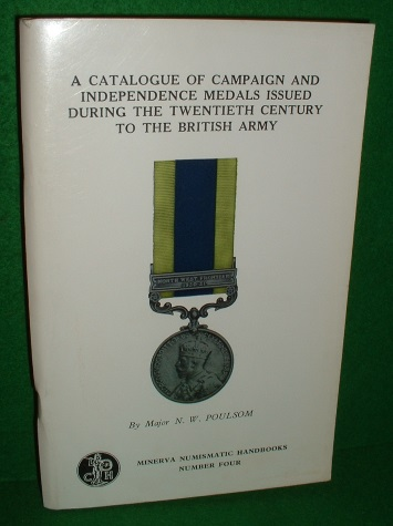 Image for A CATALOGUE OF CAMPAIGN AND INDEPENDENCE MEDALS ISSUED DURING THE TWENTIETH CENTURY TO THE BRITISH ARMY