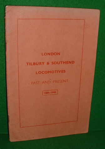 Image for THE LONDON , TILBURY & SOUTHEND LOCOMOTIVES Past and Present 1880 - 1944