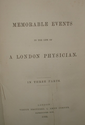 Image for MEMORABLE EVENTS IN THE LIFE OF A LONDON PHYSICIAN IN THREE PARTS