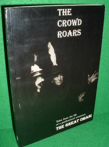 Image for THE CROWD ROARS Tales From the Life of a Professional Stuntman The GREAT OMANI
