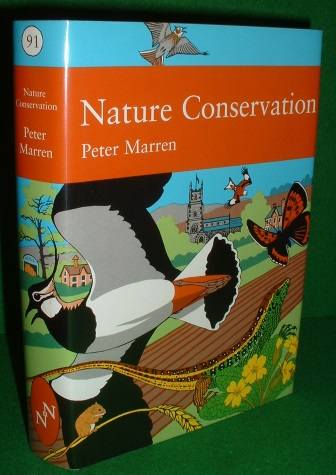 Image for THE NEW NATURALIST NATURE CONSERVATION A REVIEW OF THE CONSERVATION OF WILDLIFE IN BRITAIN 1950-2001