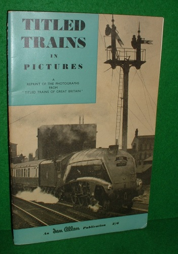 Image for TITLED TRAINS in PICTURES from Titled Trains of Great Britain