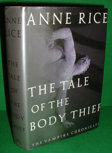 Image for THE TALE OF THE BODY THIEF The Vampire Chronicles