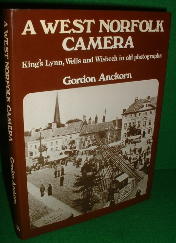 Image for A WEST NORFOLK CAMERA King's Lynn , Wells and Wisbech in Old Photographs