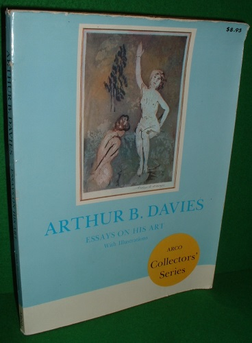 Image for ARTHUR B DAVIES Essays on His Art with Illustrations ARCO Collector's Series
