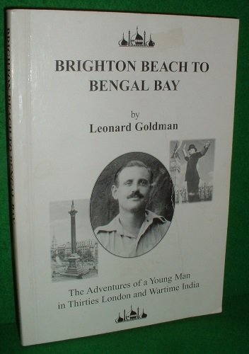 Image for BRIGHTON BEACH to BENGAL BAY The Adventures of a Young Man in the Thirties London and Wartime India